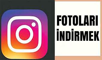instagram-fotolari-indirmek