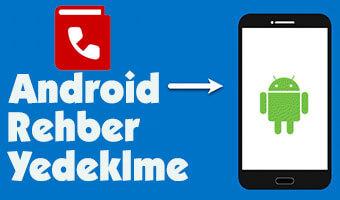Android Telefonlarda Kişi Rehberi Yedekleme ve Geri Yükleme