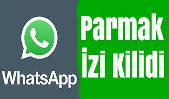 WhatsApp Parmak İzi Kilidi (Android / iOS) Nasıl Aktif Edilir?