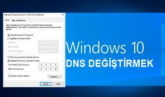 Windows 10 DNS Adresi Nasıl Değiştirilir?