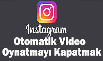 instagram-video-oynatmayi-kapatmak