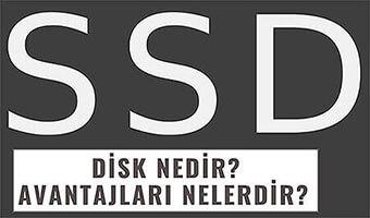 SSD Disk Nedir? Ne Gibi Avantajları Vardır?