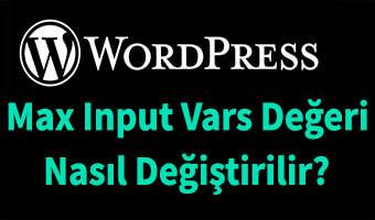 WordPress İçin Max Input Vars Değeri Nasıl Değiştirilir?