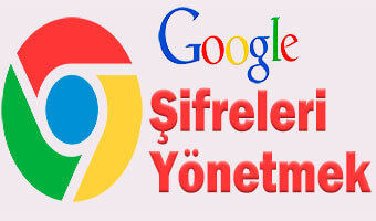 google-chrome-sifreleri-yonet