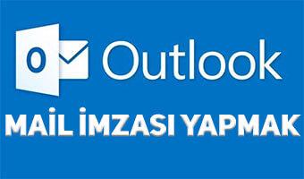 outlook-mail-imzasi-yapmak
