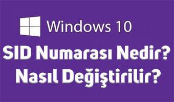 Windows SID Değeri Nedir? Nasıl Öğrenilir? Nasıl Değiştirilir?