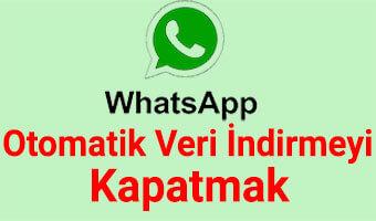 WhatsApp'ta Otomatik Fotoğraf ve Video İndirme Nasıl Kapatılır?
