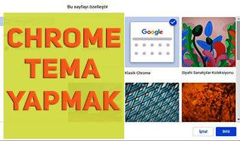 Google Chrome Tarayıcı Özel Tema Nasıl Yapılır?