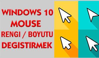 Windows 10 Mouse İmlec Boyutunu ve Rengini Değiştirmek